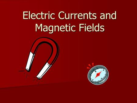 Electric Currents and Magnetic Fields. History Lodestones were discovered 2000 years ago and were magnetic. They were named after Magnesia which is a.