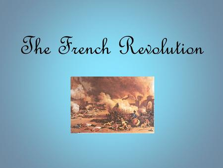The French Revolution. Timeline 1745: The Enlightenment led to criticism of the Monarchy 1756: Seven Years' War cripples French navy, Britain becomes.