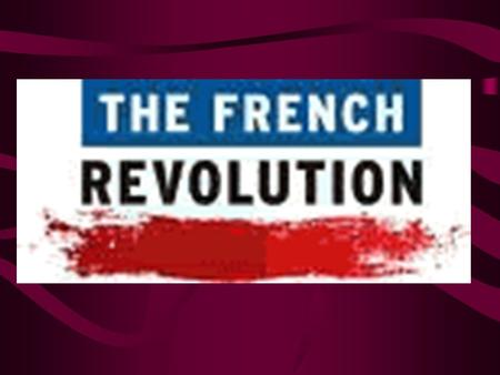 OBJECTIVE Explain how the Age of Reason and the American Revolution led to revolution in France Identify the Three Estates Explain how the storming of.
