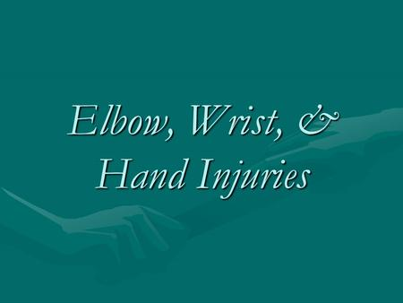 Elbow, Wrist, & Hand Injuries. Elbow Anatomy Hinge Joint- Moves in flexion and extensionHinge Joint- Moves in flexion and extension 3 Bones – Humerus,