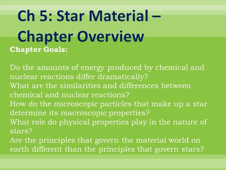 Chapter Goals: Do the amounts of energy produced by chemical and nuclear reactions differ dramatically? What are the similarities and differences between.