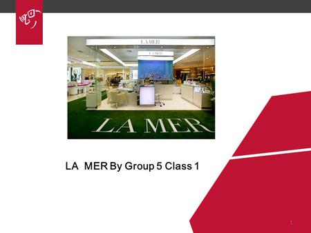 LA MER By Group 5 Class 1 1.