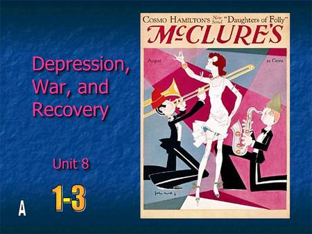 "Depression, War, and Recovery Unit 8. The economy was "" booming "" in the 1920 ' s People ' s income had risen about 35% in a ten year period – so most."