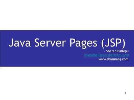 1 Java Server Pages (JSP) - Sharad Ballepu