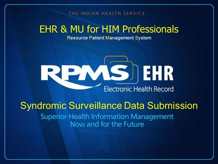 Syndromic Surveillance Data Submission EHR & MU for HIM Professionals Resource Patient Management System.