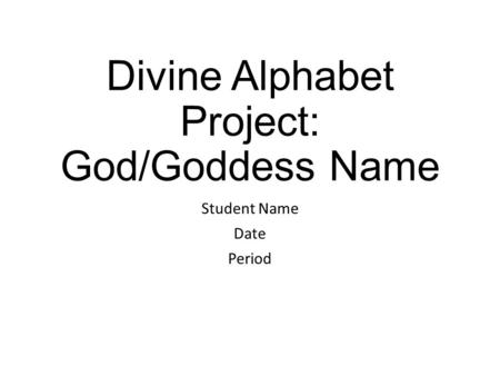 Divine Alphabet Project: God/Goddess Name