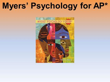 Myers' Psychology for AP*. Unit 2: Research Methods: Thinking Critically with Psychological Science.