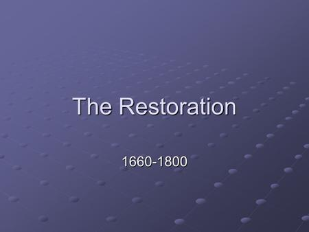 The Restoration 1660-1800. From Tumult to Calm ____ years of civil war Devastating _____ ______ that left more than 2/3 of Londoners ______ The ______.