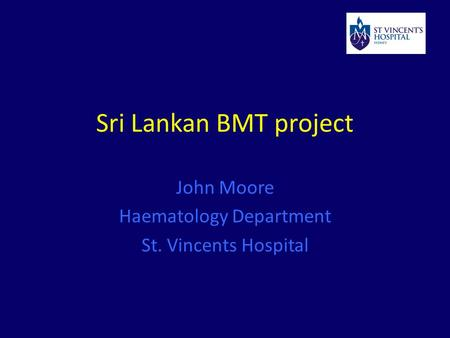 Sri Lankan BMT project John Moore Haematology Department St. Vincents Hospital.