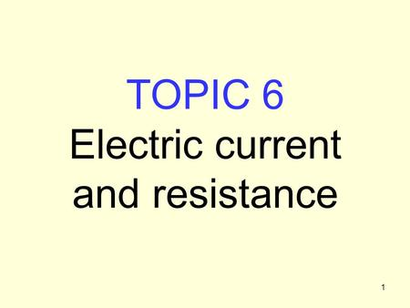 1 TOPIC 6 Electric current and resistance. 2 Conductors have free electrons, which Are in continuous rapid motion – thermal and quantum effects Undergo.