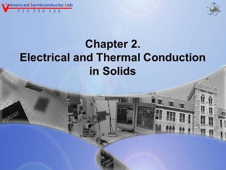 Chapter 2. Electrical and Thermal Conduction in Solids.