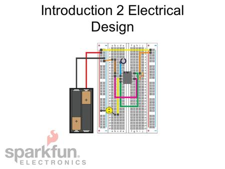 Introduction 2 Electrical Design. What is electrical design? 2 Electronics are ubiquitous today. Almost every device includes at least a simple electronic.