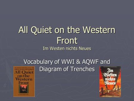 All Quiet on the Western Front Im Westen nichts Neues Vocabulary of WWI & AQWF and Diagram of Trenches.
