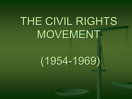 THE CIVIL RIGHTS MOVEMENT ( )