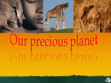 Our beautiful planet is our home and all people on the Earth must preserve it! Our beautiful planet is our home and all people on the Earth must preserve.