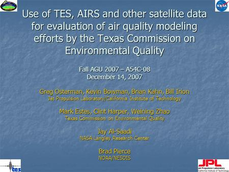 Use of TES, AIRS and other satellite data for evaluation of air quality modeling efforts by the Texas Commission on Environmental Quality Fall AGU 2007.