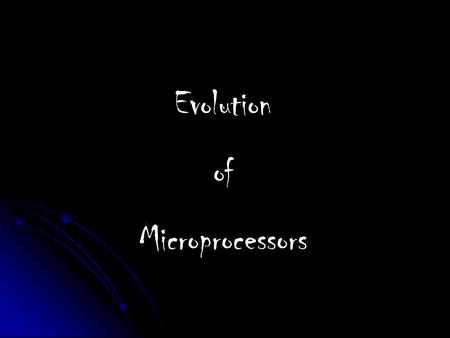 Evolution of Microprocessors Microprocessor A microprocessor incorporates most of all the functions of a computer's central processing unit on a single.