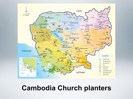 Cambodia Church planters. OUR Mission Vision The Adventist Message to all Cambodia and the World in this Generation. Mission To invite everyone to accept.
