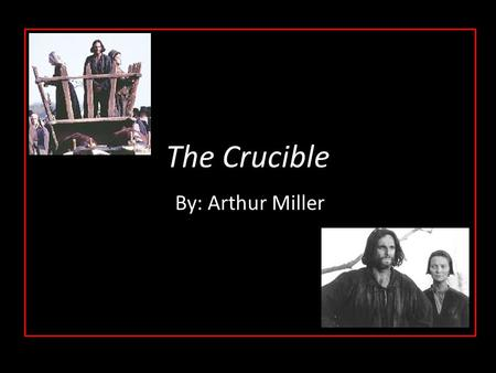 The Crucible By: Arthur Miller. Puritanism Christian faith that originated in England during the early 1600s They split from the Church of England in.