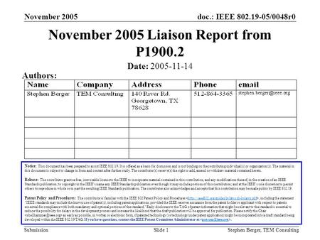 Doc.: IEEE 802.19-05/0048r0 Submission November 2005 Stephen Berger, TEM ConsultingSlide 1 November 2005 Liaison Report from P1900.2 Notice: This document.
