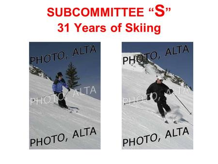 "SUBCOMMITTEE "" S "" 31 Years of Skiing. SUBCOMMITTEE "" S "" ORGANIZES FIELD TRIPS TO STUDY THE CONTROL, GUIDANCE AND NAVIGATION OF BODIES RESPONDING TO."