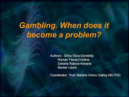 Gambling. When does it become a problem?. Terminology.