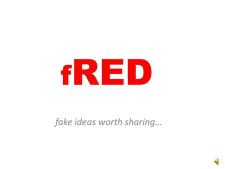 f RED fake ideas worth sharing… Alern Jercerbsern -the reluctant coder jock.