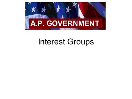 Interest Groups. EXTRA CREDIT!!!!! (1)Go to website:   (2)Play the game (3)Write a 1-2.