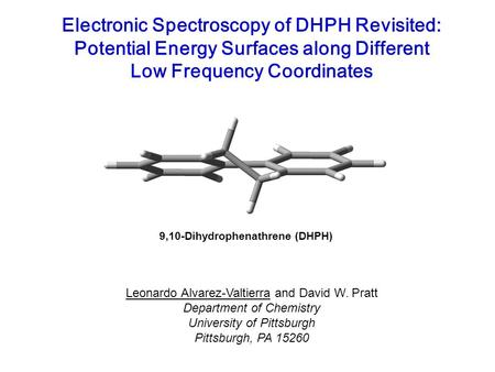 Electronic Spectroscopy of DHPH Revisited: Potential Energy Surfaces along Different Low Frequency Coordinates Leonardo Alvarez-Valtierra and David W.
