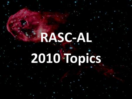 RASC-AL 2010 Topics. TECHNOLOGY-ENABLED HUMAN MARS MISSION NASA is interested in eventual human mission to the Martian surface. Current Mars design reference.