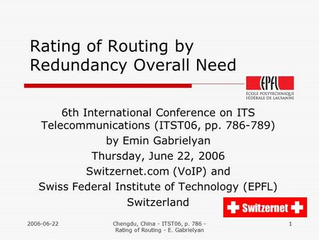 2006-06-22Chengdu, China - ITST06, p. 786 - Rating of Routing - E. Gabrielyan 1 Rating of Routing by Redundancy Overall Need 6th International Conference.