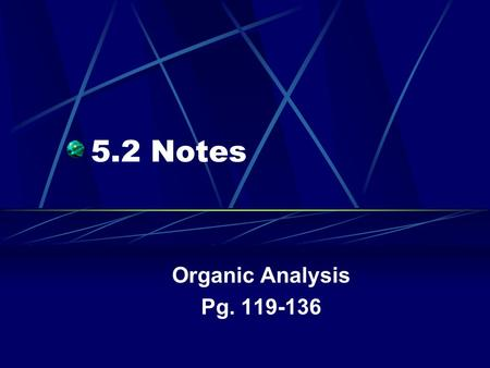 5.2 Notes Organic Analysis Pg. 119-136. Three chromatographic processes are used 1. Gas 2. High-Performance Liquid Chromatography 3. Thin-layer chromatography.