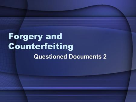 Forgery and Counterfeiting Questioned Documents 2.