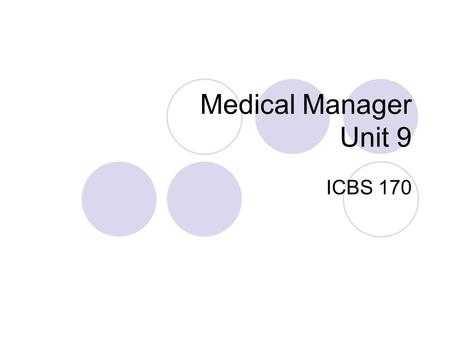 Medical Manager Unit 9 ICBS 170. Medical Manager Electronic Data Interchange (EDI)  Ability to request, receive, transfer and integrate information electronically.