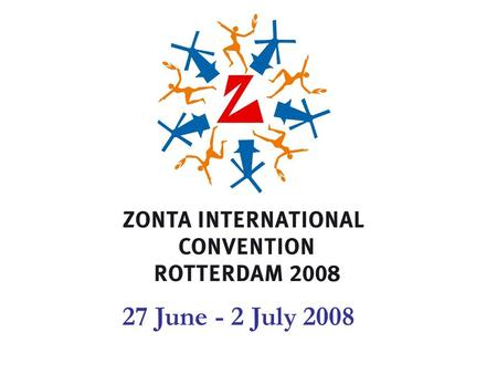 27 June - 2 July 2008. 59th Convention Global Empowerment through Local Action.