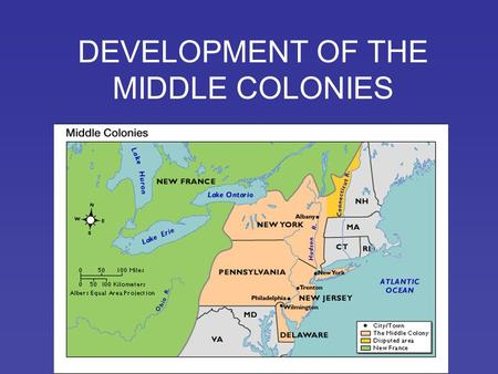 DEVELOPMENT OF THE MIDDLE COLONIES. FOUNDING People, Reasons, & Colonies DUTCH – claimed colony of New Netherland; main settlement New Amsterdam on Manhattan.