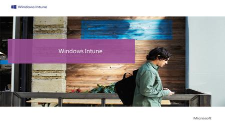 Windows Intune. The explosion of devices is eroding the standards-based approach to corporate IT. Devices Deploying and managing applications across platforms.