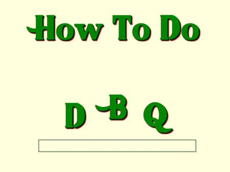 How To Do DD BB QQ. 1. Read the question or prompt carefully: The basic purpose is to answer the question. Read the question three times and be able to.