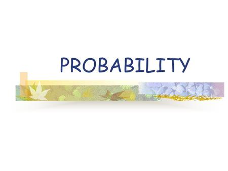 PROBABILITY Definitions An experiment is a situation involving chance or probability that leads to results called outcomes An outcome is the result of.