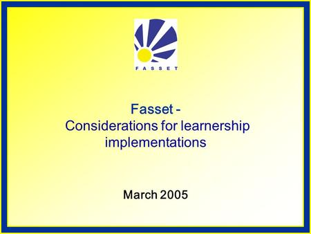 Fasset - Considerations for learnership implementations March 2005.