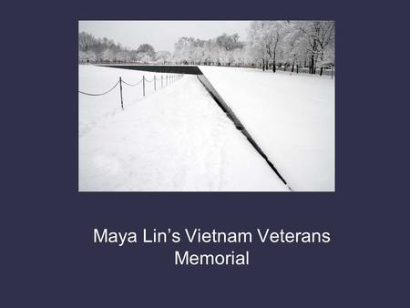 Maya Lin's Vietnam Veterans Memorial. Lin was a 21-year-old senior at Yale in 1981 when her design for the Vietnam Veterans Memorial was selected from.