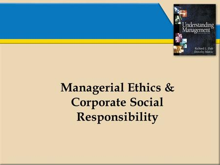 Managerial Ethics & Corporate Social Responsibility.