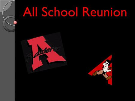 All School Reunion. Attention! Everyone who has ever graduated from Arcadia High School, Ashley is putting on an all school reunion. Come and enjoy games,
