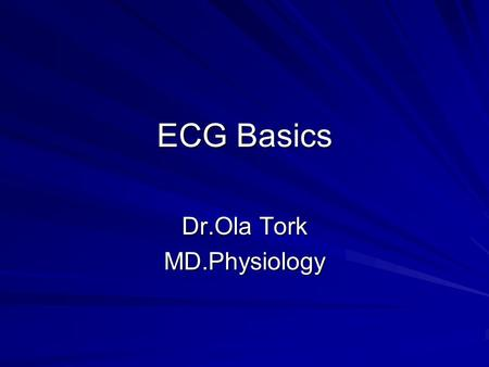 Dr.Ola Tork MD.Physiology