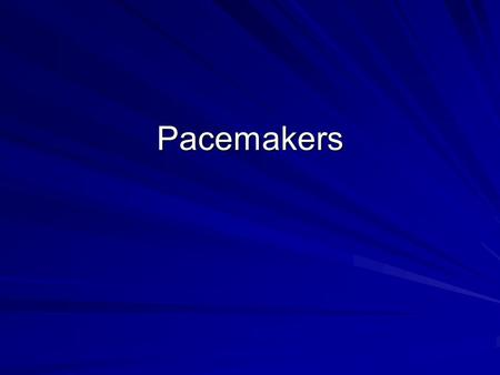 Pacemakers. Outline 1. Pacemaker codes 2. Pacemaker configurations 3. Indications for pacemakers 4. Problems with pacemakers 5. Examples.