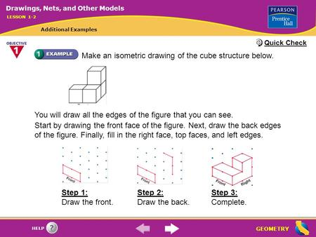 GEOMETRY HELP Make an isometric drawing of the cube structure below. You will draw all the edges of the figure that you can see. Start by drawing the front.