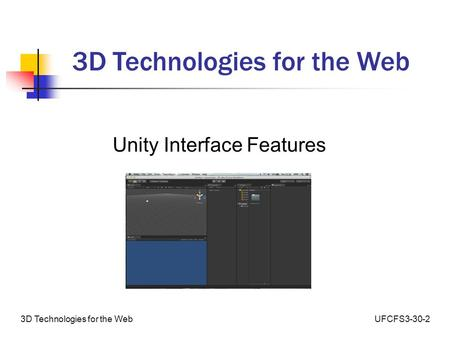 UFCFS3-30-23D Technologies for the Web Unity Interface Features.