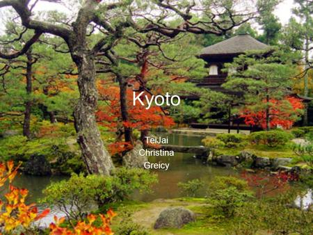 Kyoto TeiJai Christina Greicy. History The new city, Heian-kyō ( 平安京 tranquility and peace capital), became the seat of Japan's imperial court in 794,