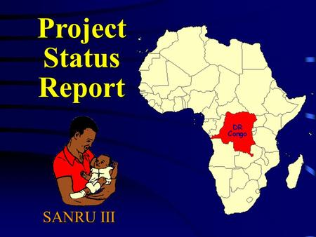 SANRU III Project Status Report. Congo is as big as the U.S. East of the Mississippi With less than 1000km of paved roads...