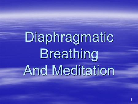 Diaphragmatic Breathing And Meditation
